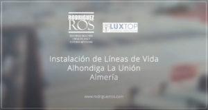 Instalación líneas de vida y sistemas anticaídas en las cubiertas de alhondiga la union en Almeria
